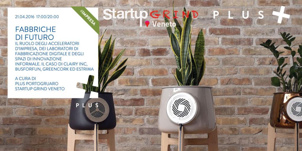 FABBRICHE DI FUTURO - Plus Portogruaro Startup Grind Veneto